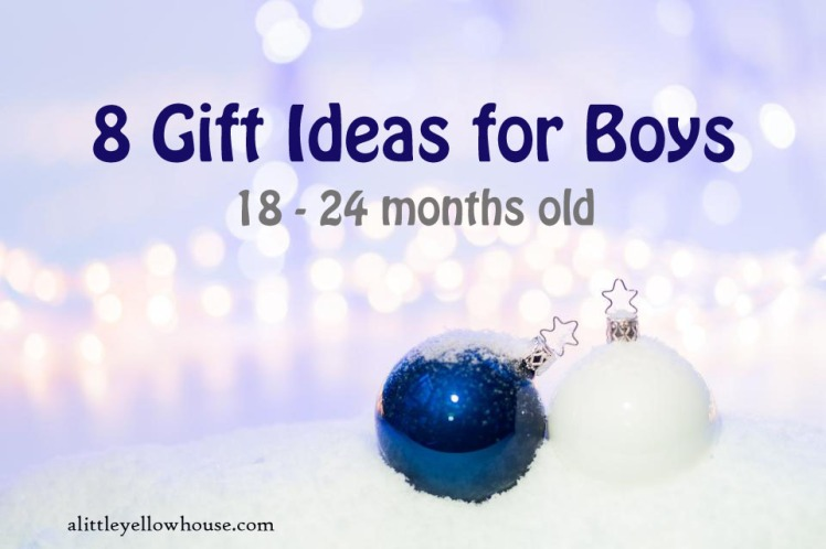 Christmas Gifts For 18 Month Old Boy.8 Gifts Ideas For Boys 18 Month 2 Years A Little Yellow